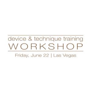 Device & Technique Training Las Vegas June 22, 2018
