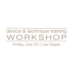 Device & Technique Training Las Vegas July 23, 2018