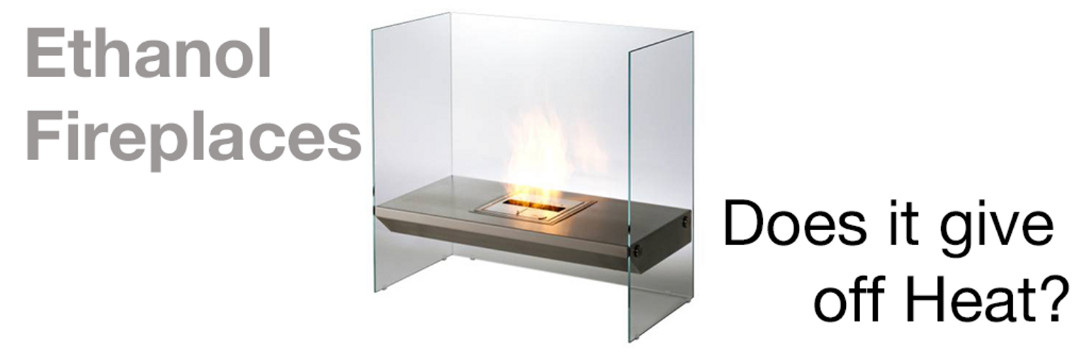 Do Ethanol Fireplaces give off any Heat?