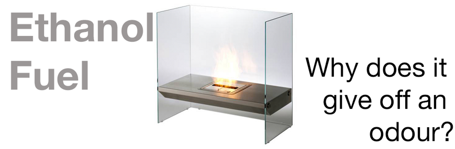 Why do Ethanol Burners Give off an odour when operating?