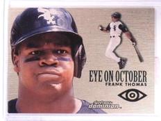 2000 SkyBox DOminion Eyes on October Plus Frank Thomas #8 *71792