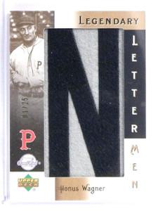 """2007 Sweet Spot Classic Legendary Lettermen Honus Wagner #D01/25 """"N"""" *55897"""