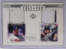 2001 Upper Deck Pros & Prospects Then & Now Roger Clemens Dual Jersey #TnrC *651
