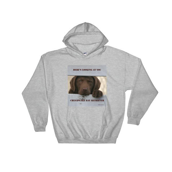 """Here's Looking At You"" Hooded Sweatshirt Chesapeake Bay Retriever Puppy"