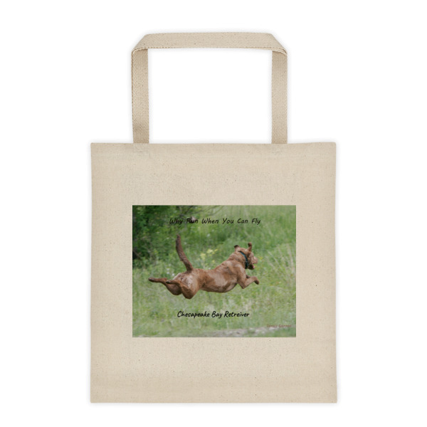 """""""Why Run When You Can Fly Chessie"""" Chesapeake Bay Retriever Roomy Square Bottom Tote"""
