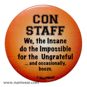 Convention Button: Con Staff, We the Insane...Booze