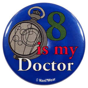 Doctor Who Button: 8 is My Doctor