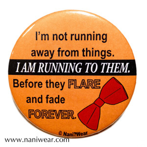 Doctor Who Inspired Button: I am Running TO Them