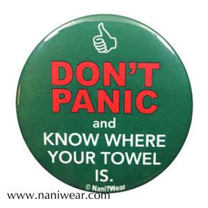 HHGTTG Inspired Button: Don't Panic & Know Where Your Towel Is