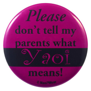 Yaoi Button: Please don't tell my parents what Yaoi means
