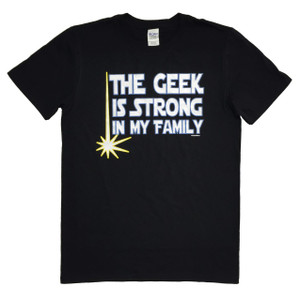 Star Wars Parody T-Shirt The Geek Is Strong in My Family