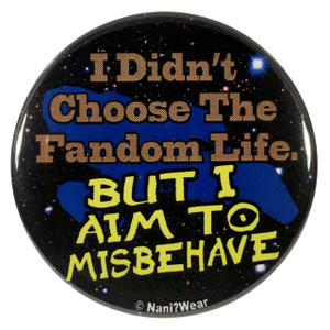 Firefly 2.25 Inch Geek Button I Didn't Choose the Fandom Life