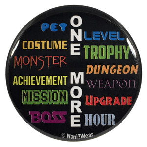 Gamer Geek Button: One More Leve