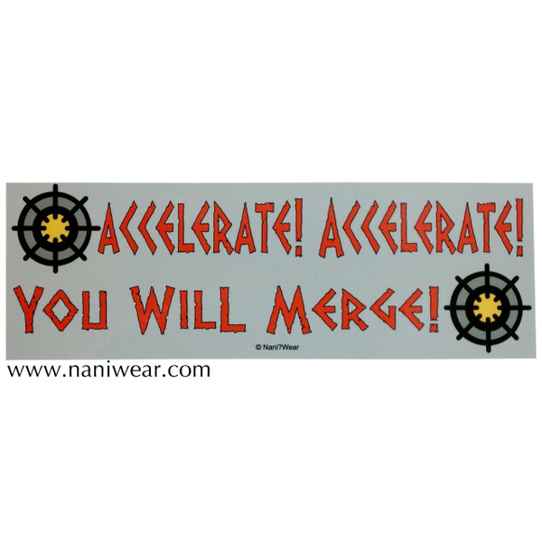 Doctor Who Inspired Bumper Sticker: Accelerate! Accelerate!