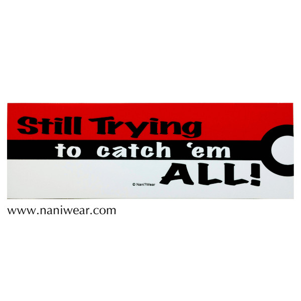 Pocket Monsters Inspired Bumper Sticker: Trying to Catch 'em All