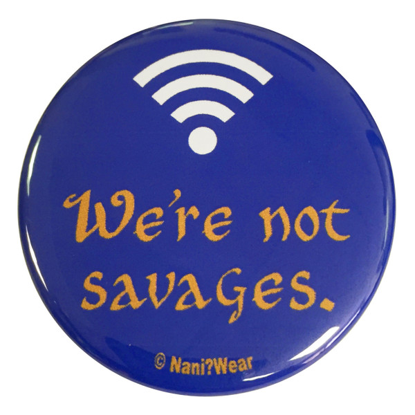Doctor Strange Inspired Button: We're Not Savages