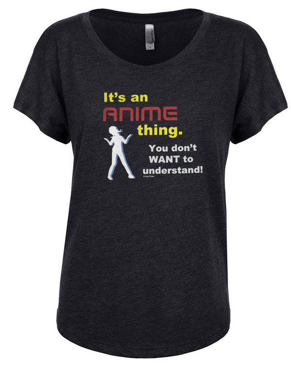 Anime Women's Dolman T-Shirt Anime Thing You Don't Want to Understand