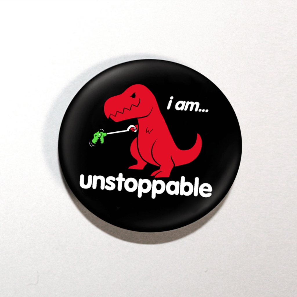 """Unstoppable Dino 1.25"""" Button"""