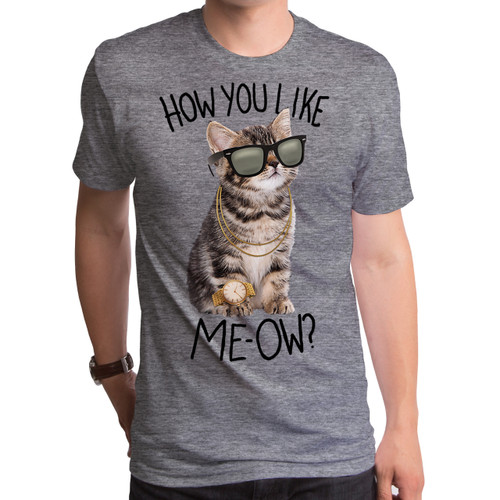 How You Like Meow T-Shirt