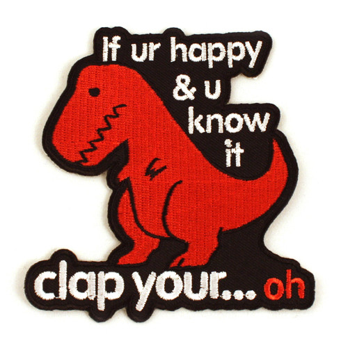 Sad T-Rex Clap Your Oh Dino Iron-On Patch
