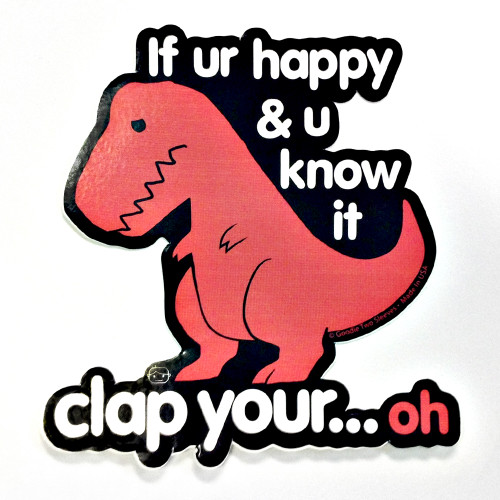 Sad T Rex Clap Your Oh Dino Sticker