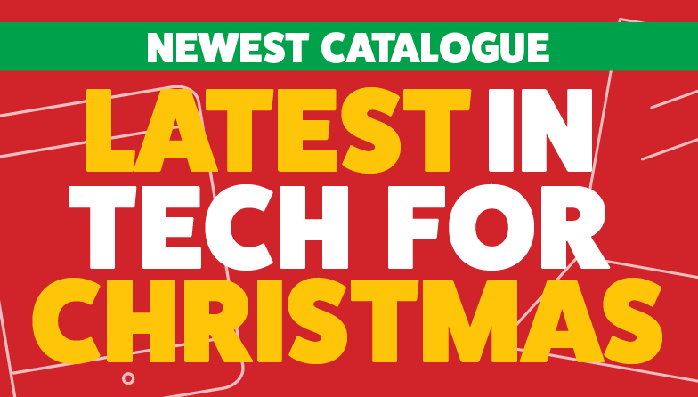 Latest in Tech for Christmas - Click here to view catalogue