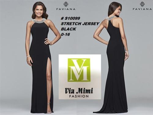 FAVIANA STYLE #S10099  STRETCH  JERSEY   SIZE : 00-16  COLOR: BLACK  FOR MORE IMFORMATION AND PRICE PLEASE GIVE US A CALL   WE BEAT  ALL PRICES !!!!  VIA MIMI FASHION  1333 S. SANTEE ST.  LA,CA.90015  TEL: (213)748-MIMI (6464)  FAX: (213)749-MIMI (6464)  E-Mail: mimi@viamimifashion.com  http://viamimifashion.com  https://www.facebook.com/viamimifashion    https://www.instagram.com/viamimifashion  https://twitter.com/viamimifashion