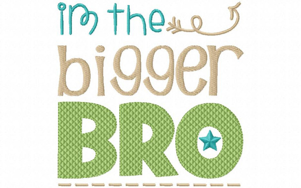 BIGGER Bro Brother Machine Embroidery Design 4X4, 5X7 & 6X10