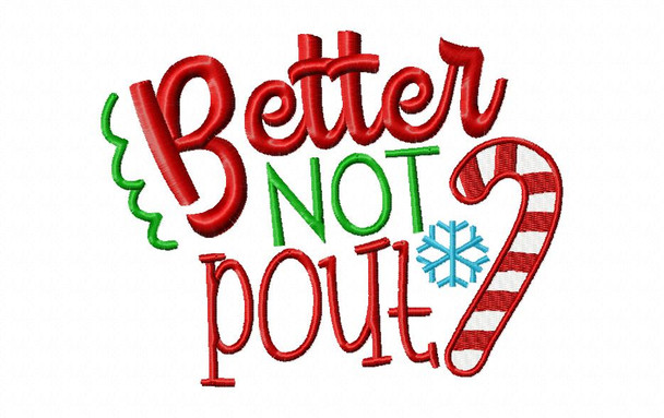 Better Not Pout Christmas Machine Embroidery Word Art Design 4X4, 5X7 & 6X10