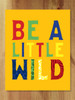 Be a Little Wild Print, Yellow
