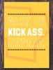 Kick Ass Art Print