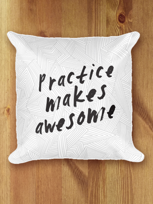 Practice Makes Awesome Pillow