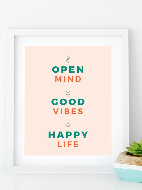Open Mind - Good Vibes - Happy Life. // Great art print!