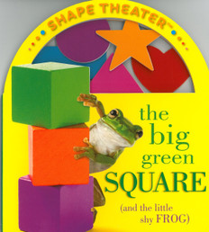 The Big Green Square (and the little shy FROG) (Board Book)