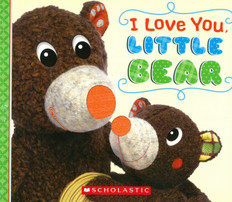 I Love You, Little Bear: Touch and Feel (Board Book)