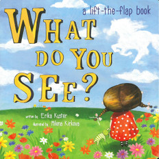 What Do You See?: Lift-a-Flap (Board Book)