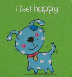 I Feel Happy (Chunky Board Book)  3 x 3 x .5 inches