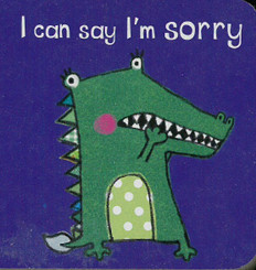 I Can Say Sorry (Chunky Board Book) 3 x 3 x .5 inches