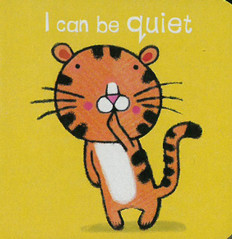 I Can Be Quiet (Chunky Board Book) 3 x 3 x .5 inches