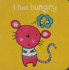I Feel Hungry (Chunky Board Book) 3. x 3 x .5 inches