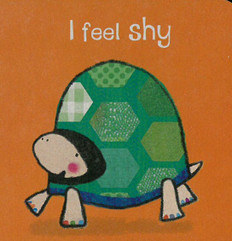 I Feel Shy (Chunky Board Book) 3 x 3 x .5 inches
