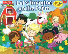 Let's Imagine on the Farm: Fisher Price Little People Lift-A-Flap (Board Book)
