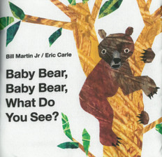 Baby Bear, Baby Bear, What Do You See?: Bill Martin Jr/Eric Carle  (Cloth Book)