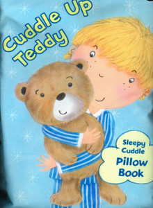 Cuddle Up Teddy: Sleepy Cuddle Pillow Book (Cloth Book)
