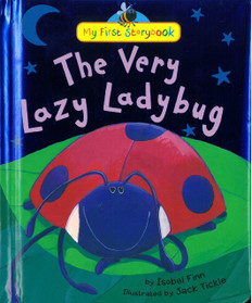 The Very Lazy Ladybug: My First Storybook (Padded Hardcover)
