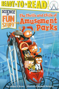 The Thrills and Chills of Amusement Parks:  Ready To Read Level 3 (Paperback)