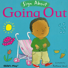 Z/CASE OF 40 -Sign About Going Out (Board Book)