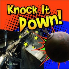 Z/CASE OF 20 - Knock It Down!: Destruction Lift Flaps & Pull Tabs (Board Book)
