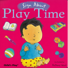 Z/CASE OF 40 - Sign About Play Time (Board Book)