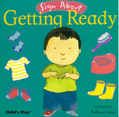 Z/CASE OF 40 -Sign About Getting Ready (Board Book)
